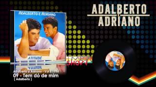 Adalberto e Adriano - CD Atitude (1994) 09-Tem dó de mim