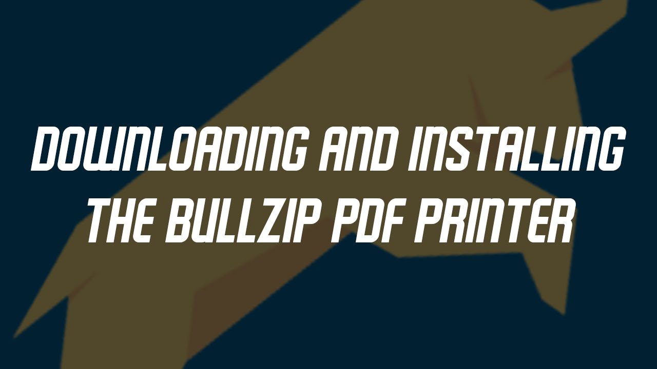 Downloading and installing the BullZIP PDF Printer