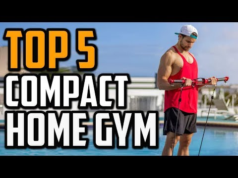 Best Compact Home Gym In 2020 - Top 5 Compact Home Gyms For Home Use