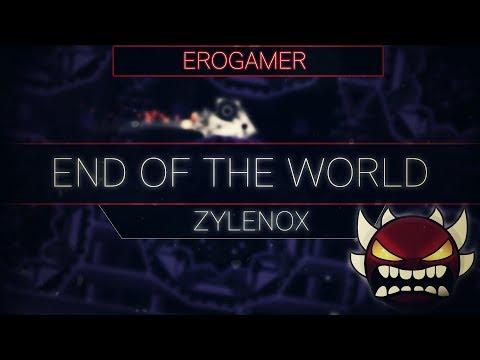"Geometry Dash 2.113 :: ""End Of The World"" by Zylenox - 100% [Extreme Demon?]   EroGamer"