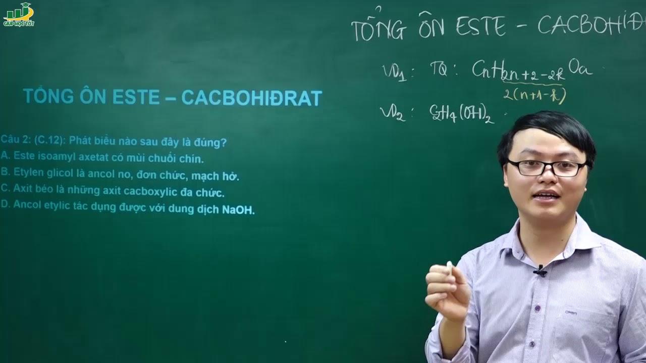 Hóa Học Lớp 12 –Bài giảng Ôn tập este – cacbohiđrat|Có lời giải |Ôn thi thpt Quốc Gia