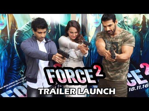 FORCE 2 Trailer Launch | John Abraham, Sonakshi Sinha, Tahir Bhasin