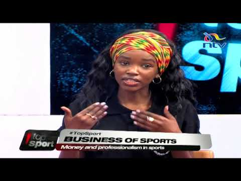 #TopSport: Growing the Business of Sports in Kenya