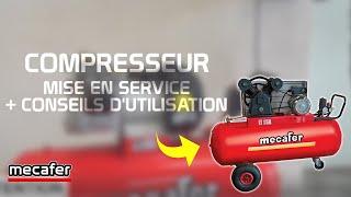 Mise en service d'un compresseur et conseils d'utilisation