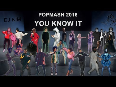 DJ Kim Mashup - Popmash 2018 (You Know It)