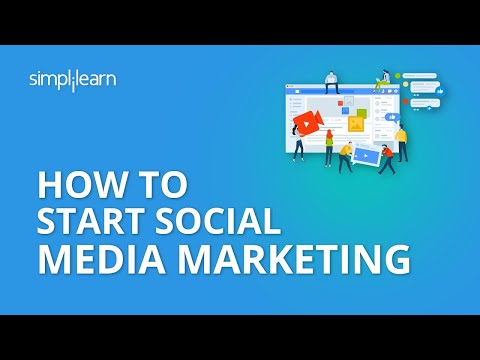 How To Start Social Media Marketing   Social Media Marketing Tutorial For Beginners   Simplilearn