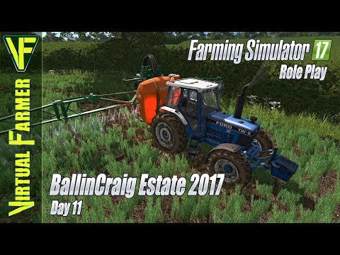 Spraying the Crop | BallinCraig Estate 2017, Day 11 | Farming Simulator 17 Role Play
