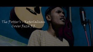 Download The Potter's - Keterlaluan (Cover by Reza RE)