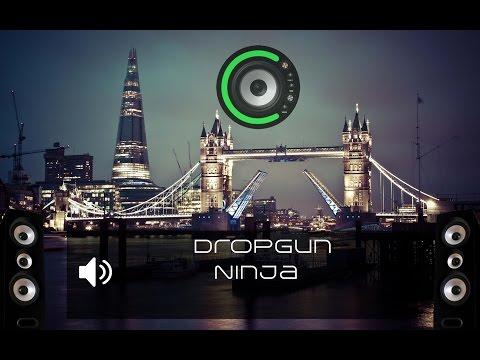 Dropgun - Ninja (Bass Boosted)