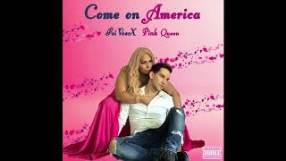 FoiVosx ft Pink Queen - Come On America #hiphopmusic