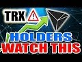 Tron (TRX) MOST IMPORTANT NEWS - IF YOU OWN TRX MUST SEE THIS!