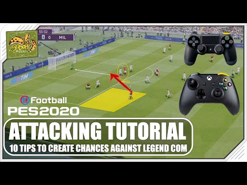 PES 2020 | ATTACKING TUTORIAL - 10 Tips for CREATING CHANCES vs LEGEND COM thumbnail