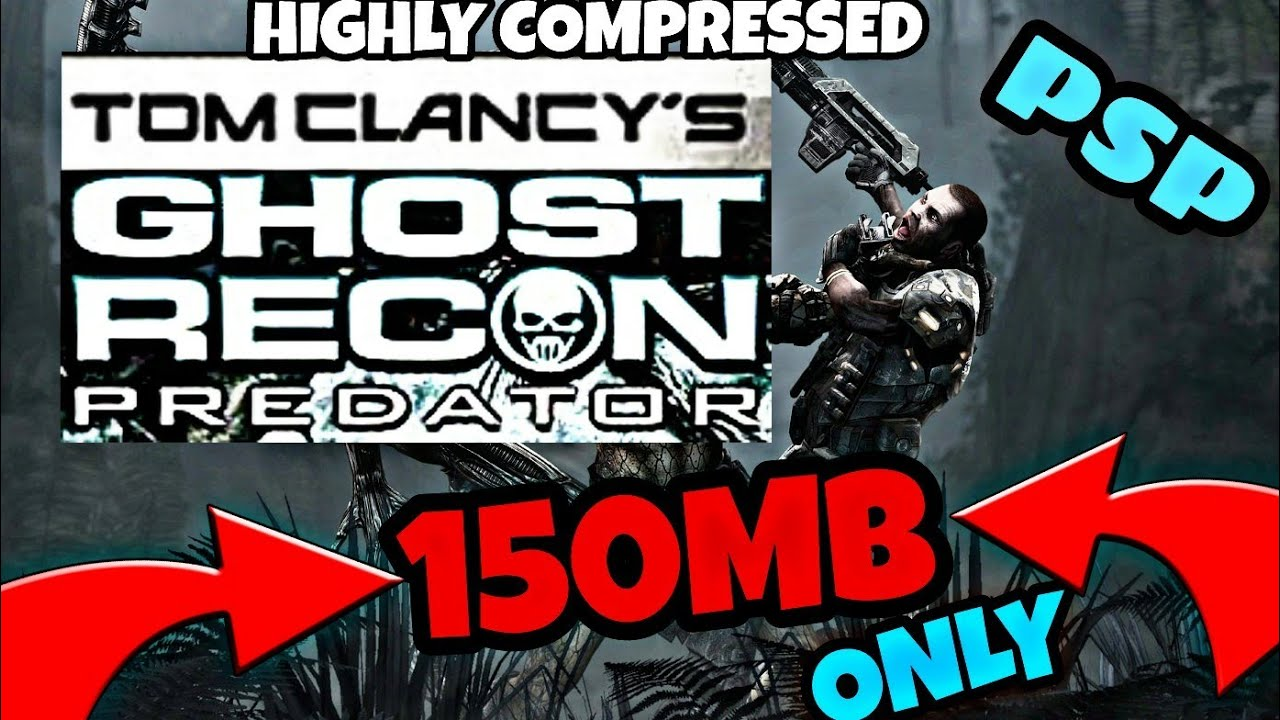 [150MB]TOM CLANCY'S GHOST RECON PREDATOR PPSSSP HIGHLY COMPRESSED WITH  DIRECT DOWNLOAD LINK BELOW