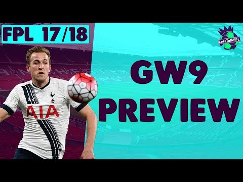 IS DITCHING KANE CRAZY TALK? | Gameweek 9 Preview | Fantasy Premier League 2017/18