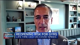 Life Time CEO on reopening risks for gyms as coronavirus cases spike