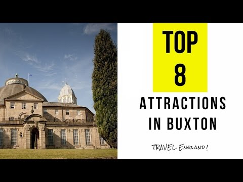 Top 8  Best Tourist Attractions in Buxton - Derbyshire, England