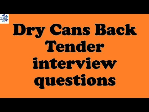 Dry Cans Back Tender interview questions