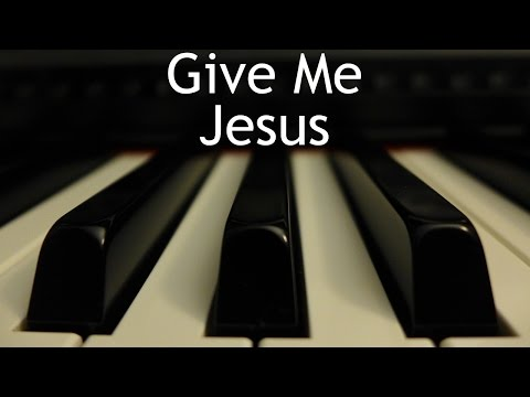 Give Me Jesus (In the Morning When I Rise) - piano instrumental cover with lyrics