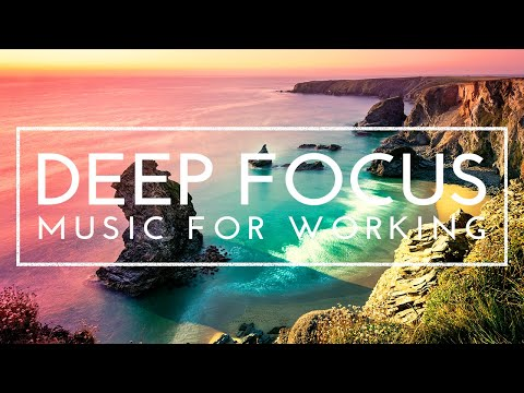 deep-focus-music-for-studying---concentration-music-for-working-and-reading