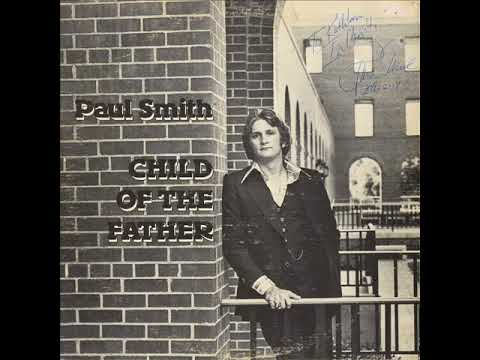 Child Of The Father (1978) - Paul Smith (Full Album)