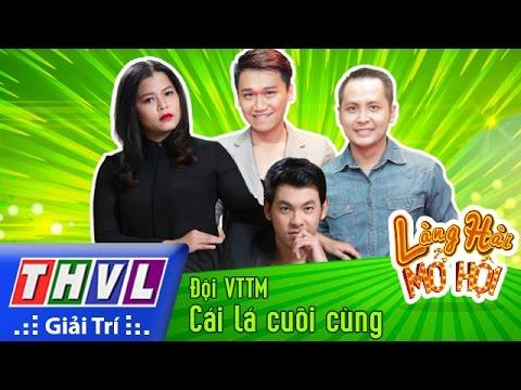 THVL | Làng hài mở hội - Tập 15: Cái lá cuối cùng -  Đội VTTM