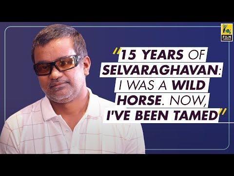 Selvaraghavan On Completing 15 Years In The Tamil Film Industry   Baradwaj Rangan   FC South