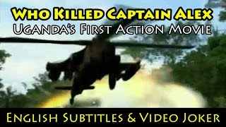 Video Who Killed Captain Alex: Uganda's First Action Movie (English Subtitles & Video Joker) - Wakaliwood download MP3, 3GP, MP4, WEBM, AVI, FLV Juni 2018