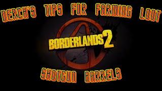 Borderlands 2 Tips for Farming: Shotgun Barrels