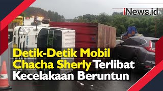 Inilah Detik-Detik Mobil Chacha Sherly Terlibat Kecelakaan Beruntun di Tol Semarang-Solo