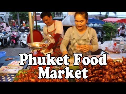 Phuket Food Market: Thai Street Food & Shopping at Kathu Market Phuket Thailand