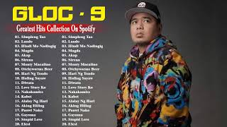 Gloc 9 Greatest Hits Full Album 2021 - Best Of Gloc 9 Nonstop - Gloc 9 Band Greatest Hits