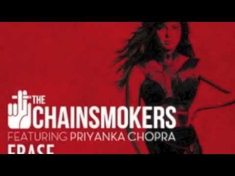Erase   The Chainsmokers Ft  Priyanka Chopra