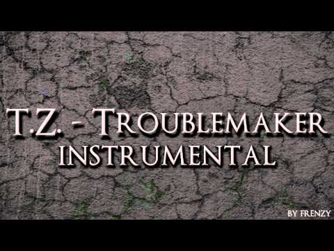 T.Z. - TROUBLEMAKER INSTRUMENTAL