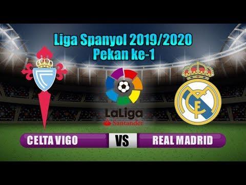 Celta Vigo Vs Real Madrid Di Laga Pekan Ke 1 Liga Spanyol 2019