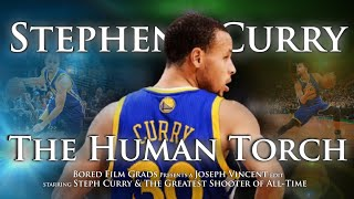 Stephen Curry - The Human Torch