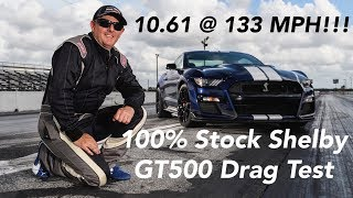 2020 Shelby GT500 Runs 10.61 at 133 mph!!! Quickest 100% Stock Passes