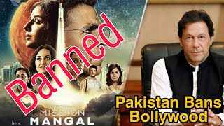 Akshay Kumar Mission Mangal Ban In Pakistan, Bollywood Movies Banned In Pakistan