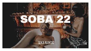 Seka Aleksic | Soba 22   Official video