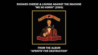 """Richard Cheese """"Me So Horny"""" (2005) from the album """"Aperitif For Destruction"""""""