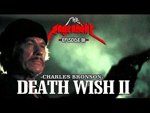 Rageaholic Cinema: DEATH WISH II