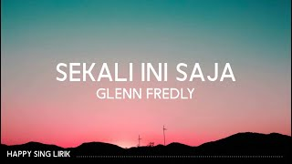 Download Mp3 Glenn Fredly - Sekali Ini Saja  Lirik  #ripglennfredly