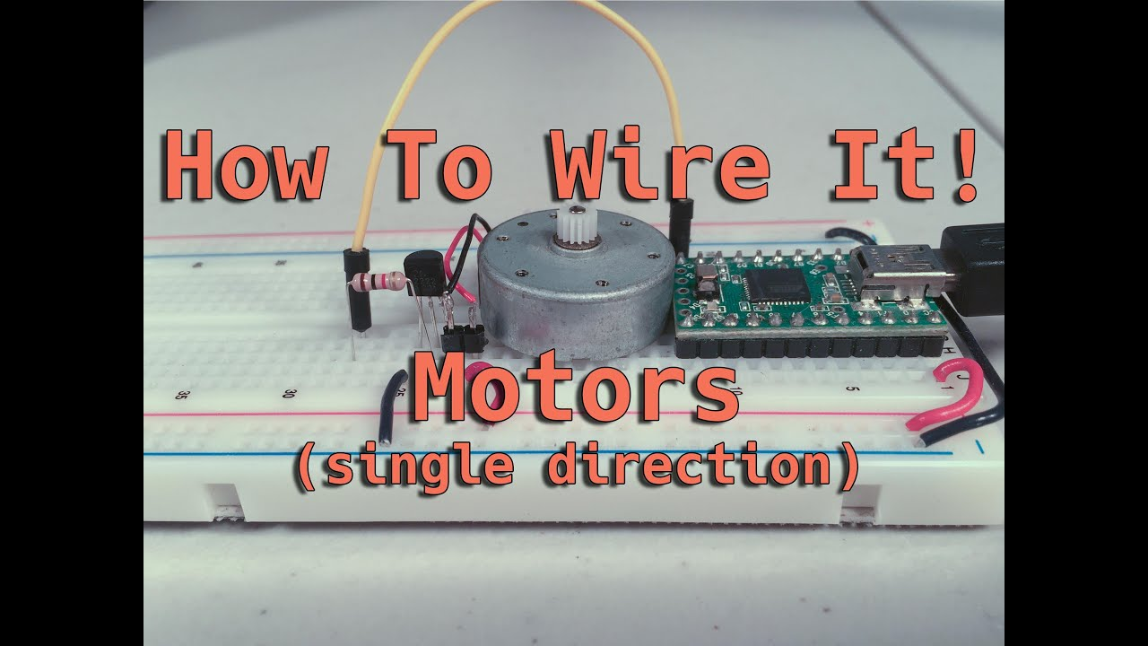 How To Wire It! Motors (Single Direction) - YouTube