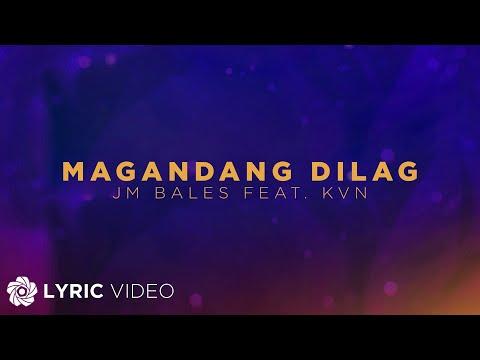 Magandang Dilag - JM Bales ft. KVN (Lyrics)