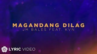 Download Magandang Dilag - JM Bales ft. KVN (Lyrics)