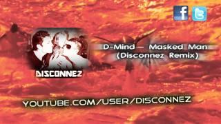 D-Mind - Masked Man (Disconnez Remix) [FULL HD + HQ]