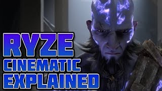 Ryze Cinematic Explained