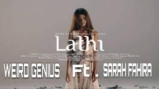 Download WEIRD GENIUS -  Lathi Ft . (SARAH FAJIRA) Lyrics