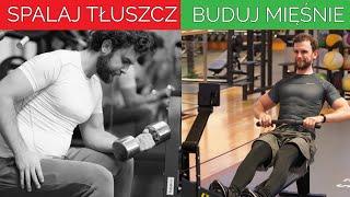 Jak trenować aby SPALAĆ TŁUSZCZ i budować mięśnie