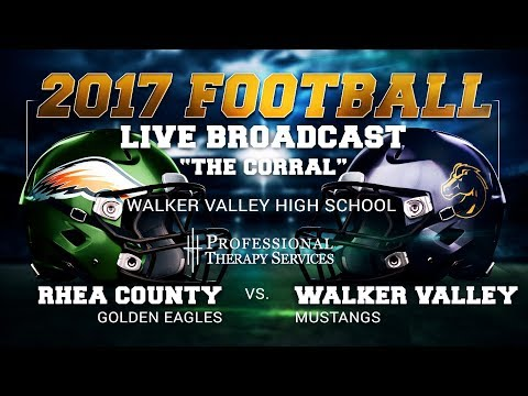 2017 Football - Rhea County Golden Eagles at Walker Valley Mustangs