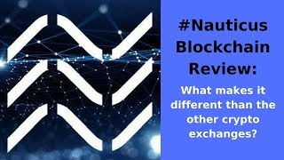 #Nauticus Blockchain Review: What makes it different than any other crypto exchanges?